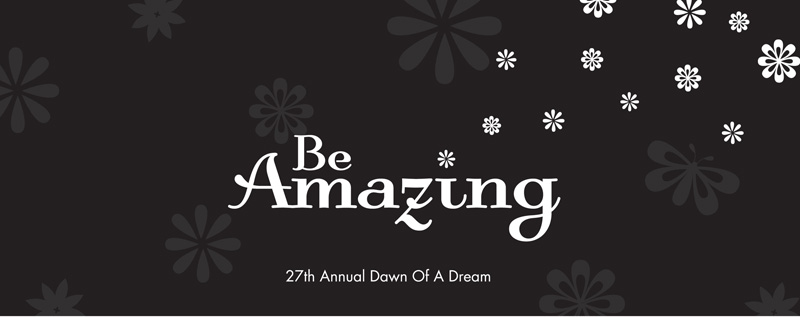 Be Amazing, 27th Annual Dawn of a Dream
